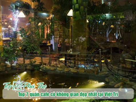 Top 7 quán cafe có không gian đẹp nhất tại Việt Trì