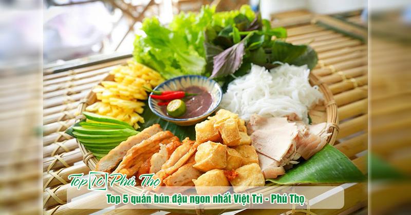 Top 5 quán bún đậu ngon nhất Việt Trì, Phú Thọ