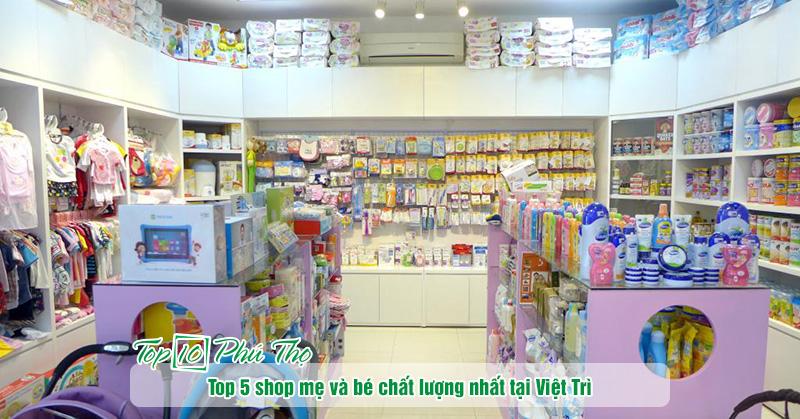 Top 5 shop mẹ và bé chất lượng nhất tại Việt Trì