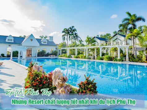 Top 6 Resort cực CHẤT không thể bỏ qua khi du lịch Phú Thọ