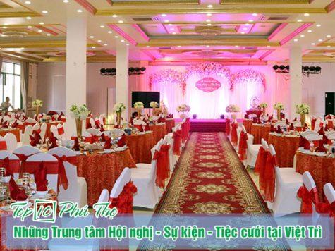 Trung tâm tổ chức hội nghị - sự kiện chất lượng nhất Việt Trì