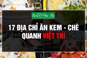 Địa chỉ ăn kem - chè ngon nhất quanh Việt Trì