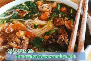 Top những quán bún ăn sáng ngon nhất tại Việt Trì